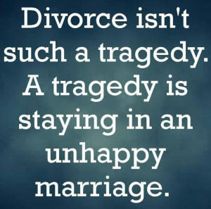 Divorce Quote: Divorce isn't such a tragedy. A tragedy...