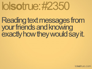 Reading text messages from your friends and knowing exactly how they ...