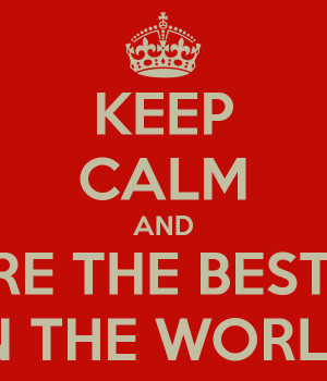 KEEP CALM AND YOU ARE THE BEST SISTER IN THE WORLD