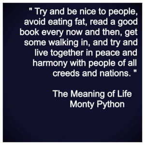Monty Python: The Meaning of Life Quote: Life Quotes, Attitude Quotes ...
