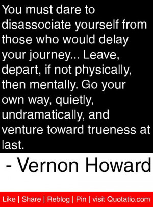 ... venture toward trueness at last vernon howard # quotes # quotations