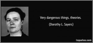 dorothy l sayers quotes very dangerous things theories dorothy l ...