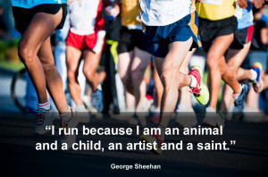 ... am an animal and a child, an artist and a saint. (George Sheehan