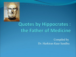 Best Quotes by hippocrates - The Father of Medicine