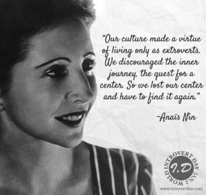 Our culture made a virtue of living only as extroverts. We discouraged ...