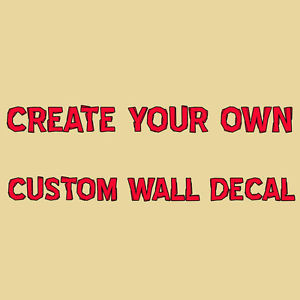 Custom-Wall-Decal-Create-Your-Own-Wall-Quotes-Choose-Vinyl-Lettering ...