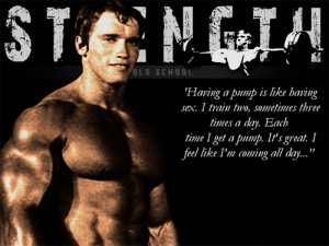 Arnold Schwarzenegger greatest quotes about the pump