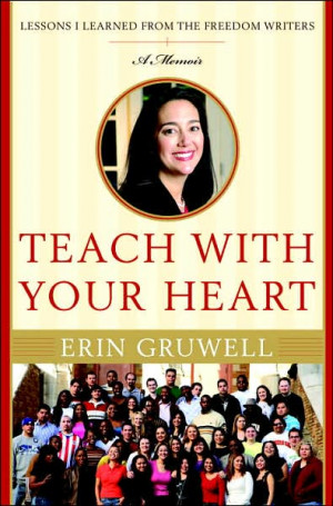 The Freedom Writers Diary & Teach With Your Heart by Erin Gruwell