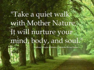 What does walking in nature do for you?