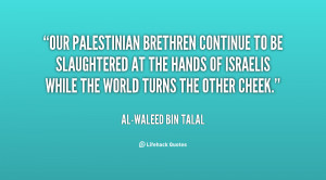 Our Palestinian brethren continue to be slaughtered at the hands of ...
