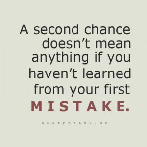 Second Chance oesn't Mean anything If You Haven't learned from ...