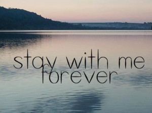 Stay with me forever love quote
