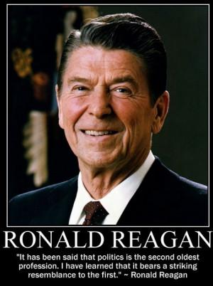 Ronald Reagan Quotes - Politics are the second oldest profession...