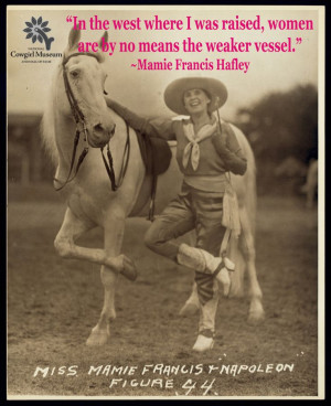 Mamie Hafley quote from the National Cowgirl Museum and Hall of Fame