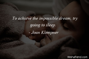Going To Sleep Quotes Try going to sleep.