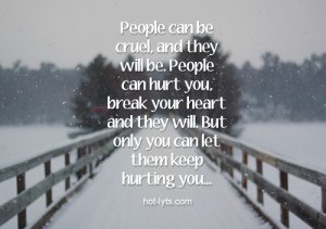 Tags Cruel Hurt Break Your Heart People Can Be Cruel And They Will Be ...