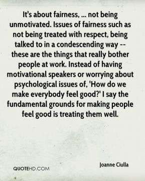 , ... not being unmotivated. Issues of fairness such as not being ...