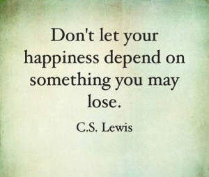 Find your own happiness within yourself.