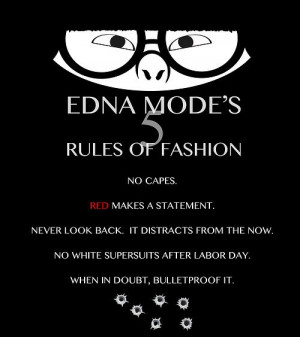 Edna Mode Quotes Edna modes 5 rules