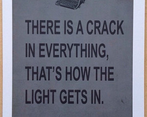 Leonard Cohen 'There's is a crack' quote. ...