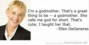 ellen degeneres godmother quote tv funny pics pictures pic picture ...