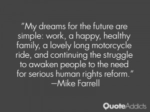 My dreams for the future are simple: work, a happy, healthy family, a ...