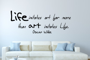 Oscar Wilde Life imitates ... Inspirational Wall Decal Quotes