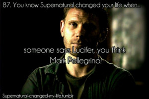 Supernatural Lucifer Quotes | Wait whos mark pellegrino... That's ...