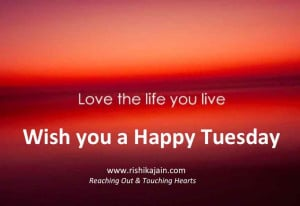 Tuesday Wishes , Weekday Inspiring Quotes, Beautiful Thought for the ...