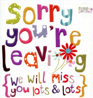 We Will Miss You Lots and Lots