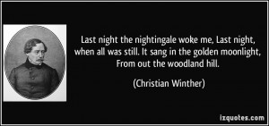 Last night the nightingale woke me, Last night, when all was still. It ...