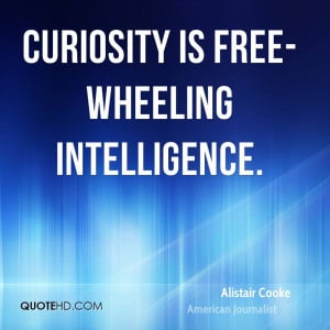 Alistair Cooke Intelligence Quotes