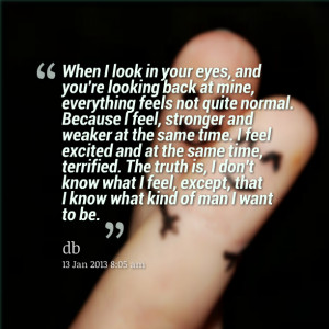 Quotes Picture: when i look in your eyes, and you're looking back at ...