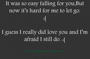 It's hard to let you go- LOVE Quotes
