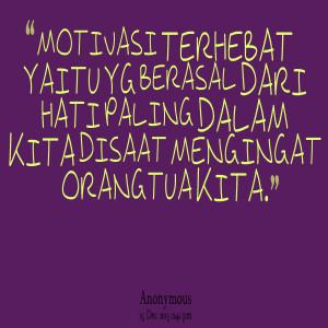 Quotes Picture: motivasi terhebat yaitu yg berasal dari hati paling ...