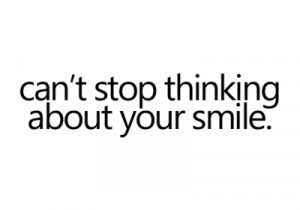 about your smile smile thinking love love quotes love quote ...
