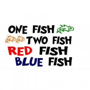 Dr.Seuss quote one fish two fish by Wheeler3Designs on Etsy, $16.00