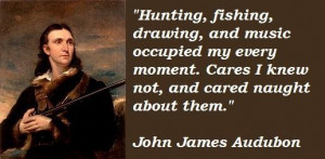 John james audubon famous quotes 1