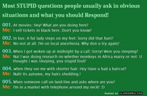Most stupid questions people usually ask in obvious situations and ...