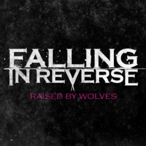 "Lyrics to Falling In Reverse's debut song ""Raised By Wolves"" can ..."