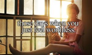 feeling worthless.