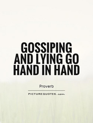 Lying Quotes Gossip Quotes Proverb Quotes