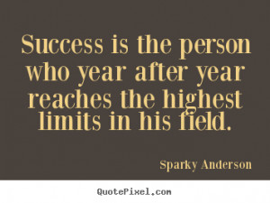 quotes about success by sparky anderson create success quote graphic