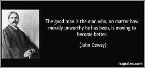 quote-the-good-man-is-the-man-who-no-matter-how-morally-unworthy-he ...