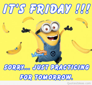It's friday minion quote