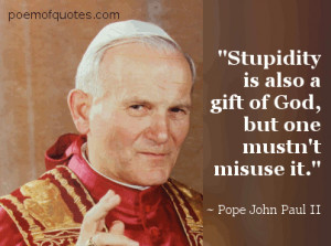 funny quote by Pope John Paul II