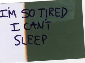 ... , insomnia, sleep, sleeping, so tired, text, tired, words, writing