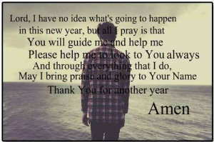 have no idea what's going to happen in this New Yearbut all I pray ...