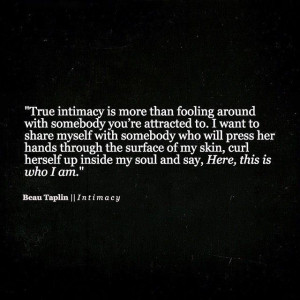 Intimacy Quotes For Her True intimacy is more than