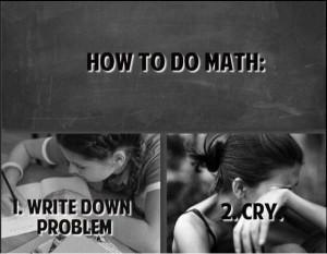 Dear mathematics, I hate you like I love you...